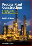 Process Plant Construction : A Handbook for Quality Management, Noble, Patrick J., 1405187255