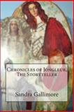 Chronicles of Jongleur, the Storyteller, Sandra Gallimore, 1478387254