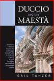 Duccio and the Maesta, Gail Tanzer, 1484157257