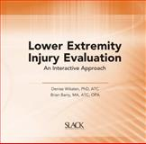 Lower Extremity Injury Evaluation : An Interactive Approach, Wiksten, Denise and Barry, Brian, 1556427255