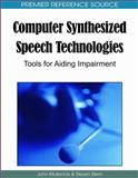 Computer Synthesized Speech Technologies : Tools for Aiding Impairment, John Mullennix, 1615207252