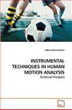 Instrumental Techniques in Human Motion Analysis, Abbas Meamarbashi, 3639247256