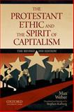 The Protestant Ethic and the Spirit of Capitalism, Weber, Max and Kalberg, Stephen, 0199747253