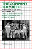 The Company They Keep : Friendships in Childhood and Adolescence, Bukowski, William M. and Newcomb, Andrew F., 0521627257