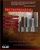 Netrepreneur : The Dimensions of Transferring Your Business Model to the Internet, Lowery, Joseph, 0789717255