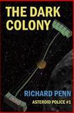 The Dark Colony, Richard Penn, 1500357251