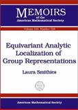 Equivariant Analytic Localization of Group Representations, Laura Smithies, 0821827251