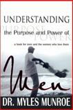 Understanding the Purpose and Power of Men, Myles Munroe, 0883687259