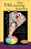 Our Fascinating Journey : Keys to Brain Potential along the Path of Prenatal Brain Injury, Kulp, Jodee C., 0963707256