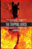 The Tripping Horse, Simon Wells, 1490527257