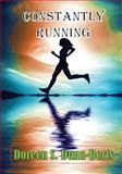 Constantly Running, Doreen S. Dunn-Berts, 1493597256