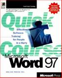 Quick Course in Microsoft Word 97, Online Press, Inc. Staff and Cox, Joyce, 1572317256