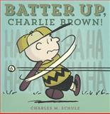 Batter up, Charlie Brown!, Charles M. Schulz, 1606997254
