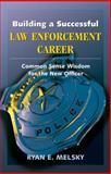 Building a Successful Law Enforcement Career 9781932777253