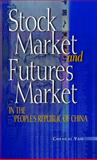 Stock Market and Futures Market in the People's Republic of China, Yao, Chengxi, 0195907256