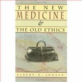 The New Medicine and the Old Ethics, Albert R. Jonsen, 0674617258