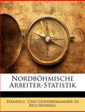 Nordböhmische Arbeiter-Statistik, Handels- Und Gewerbekammer Reichenberg, 1146227256