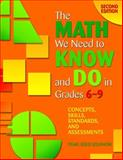The Math We Need to Know and Do in Grades 6-9 : Concepts, Skills, Standards, and Assessments, Solomon, Pearl Gold, 1412917255