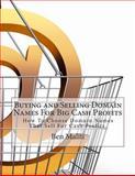 Buying and Selling Domain Names for Big Cash Profits, Ben Maliti, 1492807257