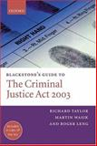 Blackstone's Guide to the Criminal Justice Act 2003, Taylor, Richard and Wasik, Martin, 0199267251