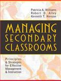 Managing Secondary Classrooms : Principles and Strategies for Effective Management and Instruction, Alley, Robert D. and Henson, Kenneth T., 0205267254