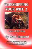 Worshipping Your Wife 2, Mark Remond, 0557407257