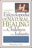 An Encyclopedia of Natural Healing for Children and Infants, Bove, Mary, 0658007254