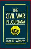The Civil War in Louisiana, Winters, John D., 0807117250