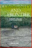 Community and Frontier, John C. Lehr and University of Manitoba Press Staff, 0887557252
