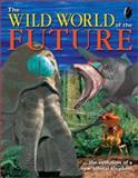 The Wild World of the Future, Claire Pye, 1552977250