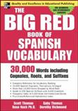 The Big Red Book of Spanish Vocabulary, Scott Thomas and Gaby Thomas, 0071447253