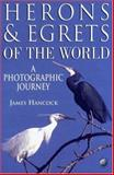 Herons and Egrets of the World, Hancock, James, 0123227259
