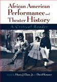 African American Performance and Theater History : A Critical Reader, , 0195127250