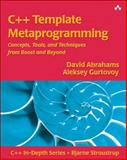 C++ Template Metaprogramming : Concepts, Tools, and Techniques from Boost and Beyond, Abrahams, David and Gurtovoy, Aleksey, 0321227255