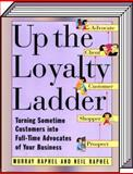 Up the Loyalty Ladder, Neil Raphel and Murray Raphel, 0887307256