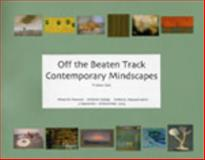 Off the Beaten Track : Contemporary Mindscapes, Clark, Trinkett, 0914337254