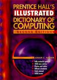 Prentice Hall's Illustrated Dictionary of Computing, Nader, Jonar C., 0132057255