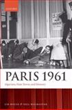 Paris 1961 : Algerians, State Terror, and Memory, House, Jim and MacMaster, Neil, 0199247250