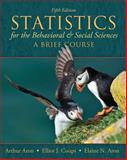 Statistics for the Behavioral and Social Sciences : A Brief Cource, Aron, Arthur and Aron, Elaine N., 0205797253