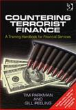 Countering Terrorist Finance : A Training Handbook of Financial Services, Parkman, Tim and Peeling, Gill, 0566087251