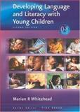 Developing Language and Literacy with Young Children, Whitehead, Marian R., 0761947256