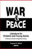 War and Peace Literature for Children and Young Adults, Virginia A. Walter, 0897747259