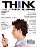 THINK Public Relations, Wilcox, Dennis L. and Cameron, Glen T., 0205857256