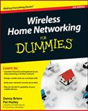 Wireless Home Networking for Dummies, Danny Briere and Pat Hurley, 0470877251