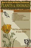 How to Draw 60 Native California Plants and Animals, Sama Wareh Ms., 1466367253