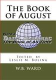 The Book of August, W. B. Ward, 1479237256