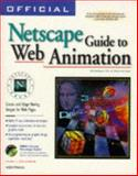 Official Netscape Guide to Web Animation, Chambers, Mark L., 1566047250