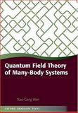 Quantum Field Theory of Many-Body Systems : From the Origin of Sound to an Origin of Light and Electrons, Wen, Xiao-Gang, 019922725X
