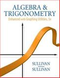 Algebra and Trigonometry Enhanced with Graphing Utilities Plus MyMathLab Student Access Kit, Sullivan, Michael and SullivanIII, Michael, 0321747259