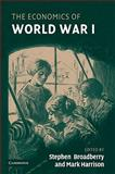 The Economics of World War I, , 0521107253
